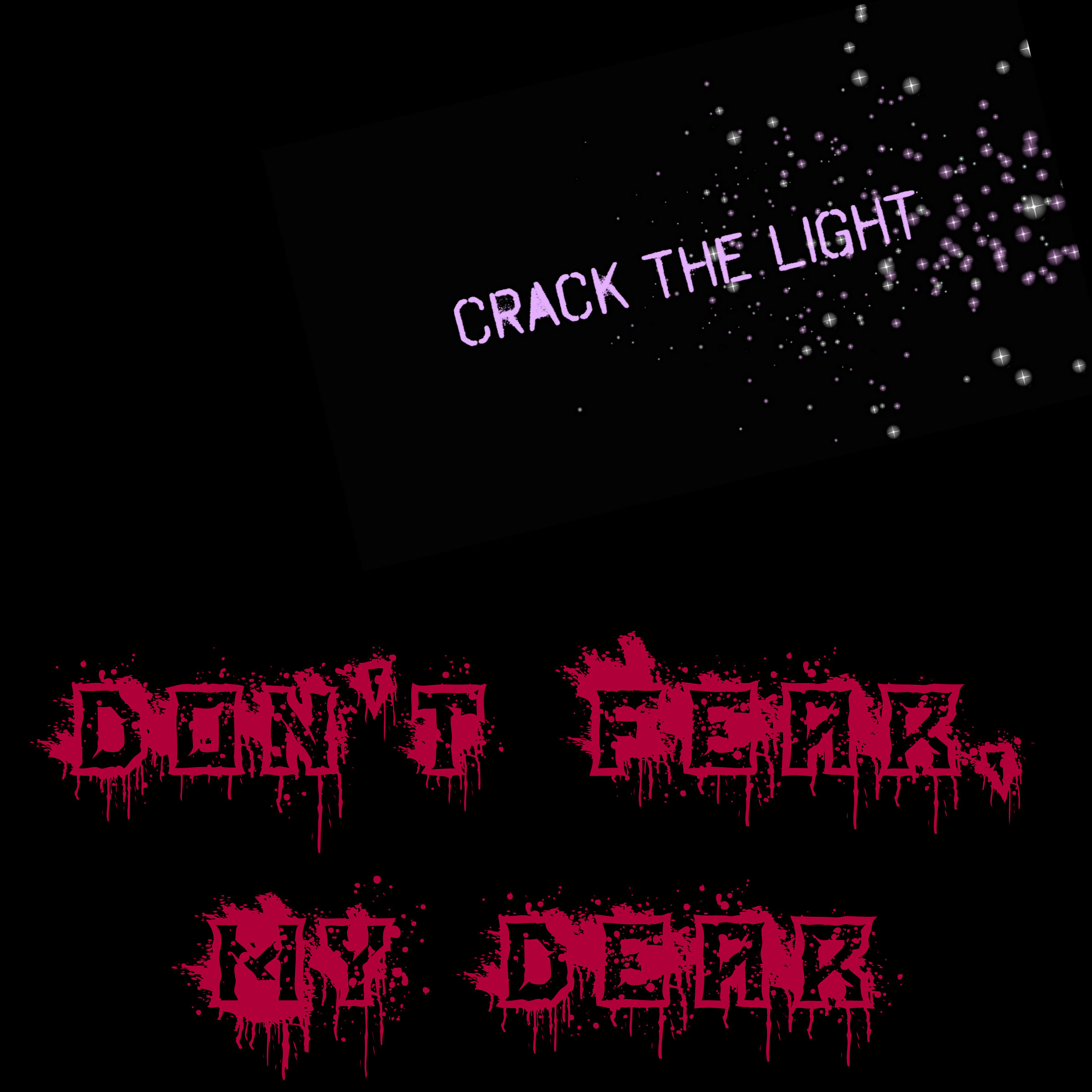 Crack The Light - Don't Fear, My Dear