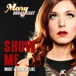 Mary Broadcast - Show Me What Is Heaven Like