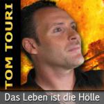 Tom Touri - Das Leben Ist Die Hoelle