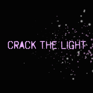 CRACK THE LIGHT